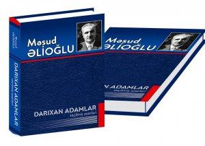 """Məsud Əlioğlunun """"Seçilmiş əsərləri"""" işıq üzü görüb"""