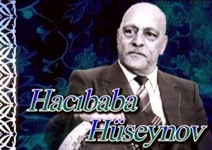 Xanəndə Hacıbaba Hüseynovun xatirəsi anılacaq