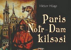 """""""Paris Notr-Dam kilsəsi"""" nümayiş olunacaq"""