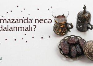 Ramazan ayında necə qidalanmaq lazımdır?