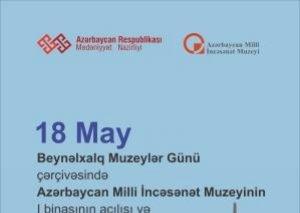 Azərbaycan Milli İncəsənət Muzeyinin üçüncü korpusunun geniş ictimaiyyət üçün açılışı mərasimi keçiriləcək